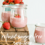 Vegan Strawberry Yogurt | Soy-Free, Refined Sugar-Free