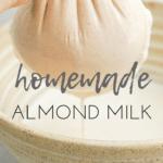Homemade Almond Milk | No Additives, Vegan