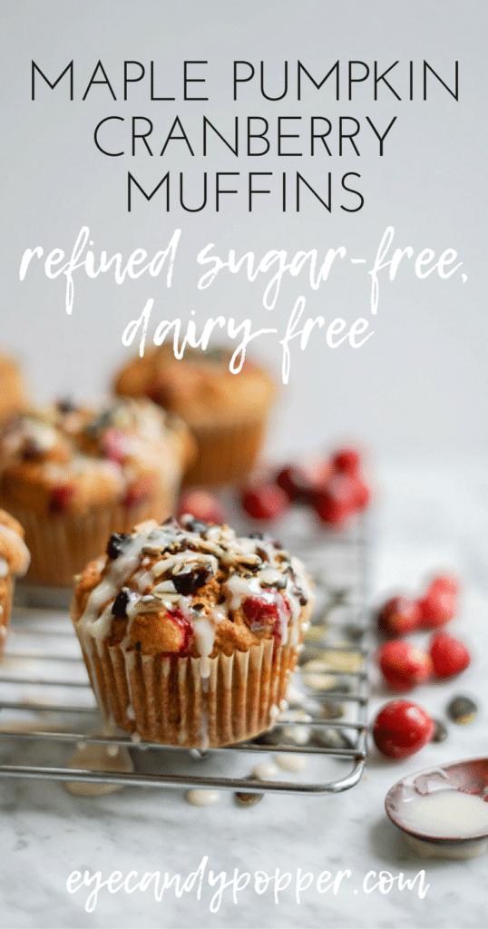 Dairy-Free Maple Pumpkin Cranberry Muffins   Refined Sugar-Free, Vegan + Gluten-Free Options
