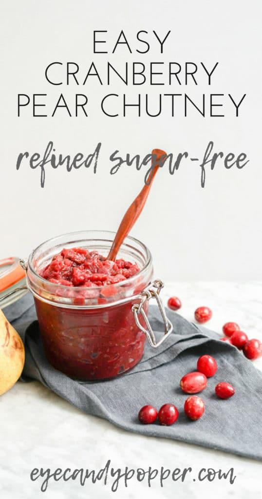 Easy Cranberry Pear Chutney | Vegan, Gluten-Free, Refined Sugar-Free