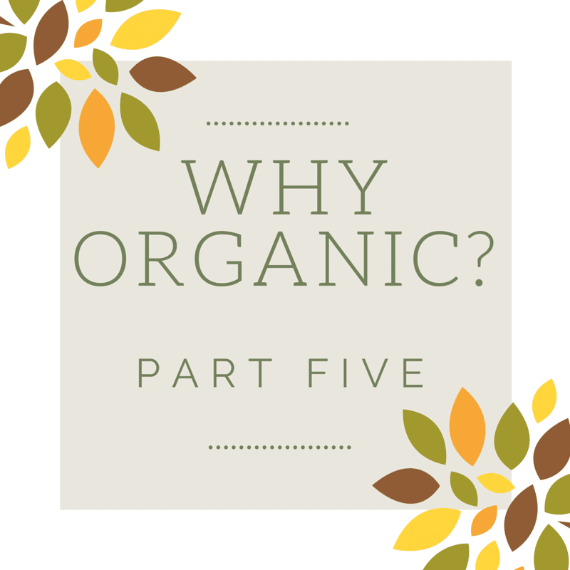 Why Organic Part Five Cover